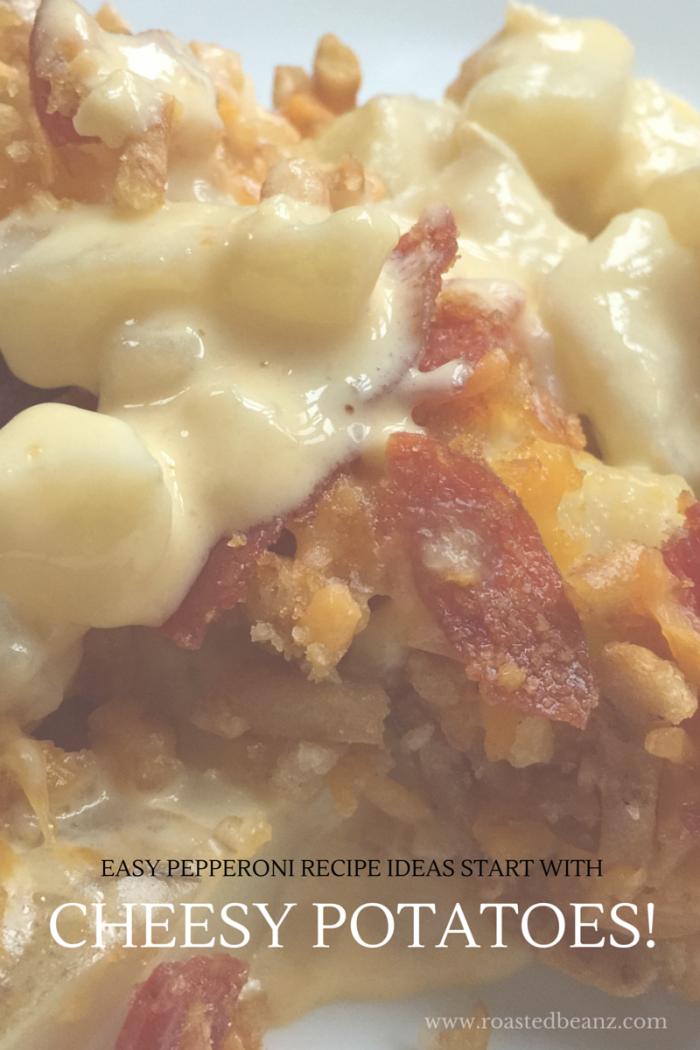 Great pepperoni recipe ideas: Cheesy potatoes!  © Rachel Hull www.roastedbeanz.com #PepItUp #Ad #Cbias #Shop